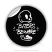 "Round Stickers biters beware 1.5"" In Diameter Round Sticker"