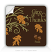 Square Stickers Give Thanks 1.5&quot; Square Sticker