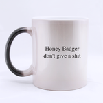 Honey Badger Don't Give a shit Morphing Mug Custom Morphing Mug