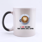 I love you more than copper loves coffee Morphing Custom Morphing Mug