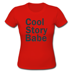 cool story babe red ladies t shirt Custom Gildan Ladies  T-shirt  Model T05