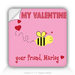 "Square Stickers My Valentine 3"" Square Sticker"