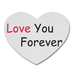 Love You Forever Heart Shape Coaster Custom Heart Coasters