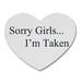 Sorry Girls I'm Taken Heart Shape Rubber Coaster Custom Heart Coasters