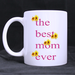 The best mom ever mug Custom White Mug