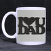 I love dad classic mug Custom White Mug